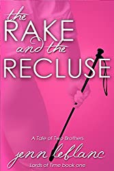 The Rake and The Recluse: A Tale of Two Brothers (Lords of Time Book 1)