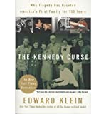 img - for [ The Kennedy Curse: Why Tragedy Has Haunted America's First Family for 150 Years By Klein, Edward ( Author ) Paperback 2004 ] book / textbook / text book