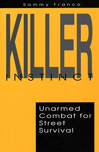 Killer Instinct: Unarmed Combat for Street Survival by [Franco, Sammy]