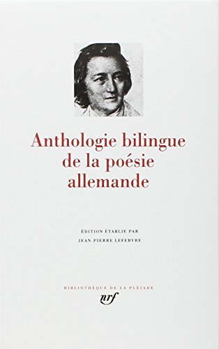 Anthologie bilingue de la poesie allemande [Bibliotheque de la Pleiade] (French Edition) (Bibliothèque de la Pléiade) by French and European Publications Inc