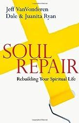 Soul Repair: Rebuilding Your Spiritual Life