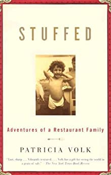 Stuffed: Adventures of a Restaurant Family by [Volk, Patricia]
