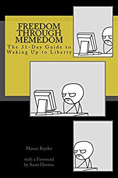 Freedom Through Memedom: The 31-Day Guide to Waking Up to Liberty by [Rayder, Mance]