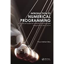 Introduction to Numerical Programming: A Practical Guide for Scientists and Engineers Using Python and C/C++ (Series in Computational Physics)