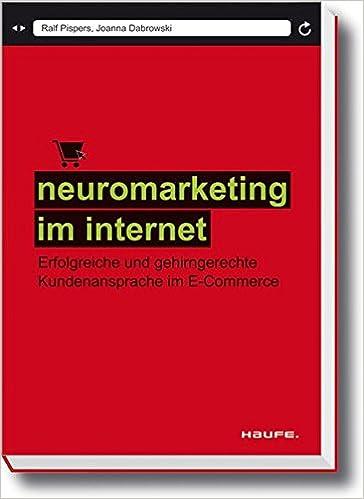 Cover des Buchs: Neuromarketing im Internet: Erfolgreiche und gehirngerechte Kundenansprache im E-Commerce (Haufe Fachbuch)