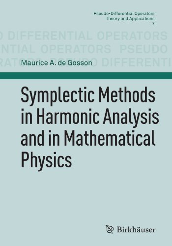 Symplectic Methods in Harmonic Analysis and in Mathematical Physics (Pseudo-Differential Operators)