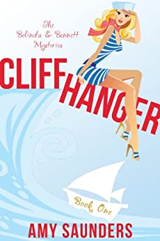 Cliffhanger (The Belinda & Bennett Mysteries, Book One) by [Saunders, Amy]