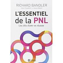 L'essentiel de la PNL: Les clés d'une vie réussie