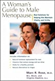 A Woman's Guide to Male Menopause, Marc R. Rose and M. L. Lowenstein, 0658001434