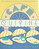 Cafe Cuisine, Linda G. Conway, 0395453917