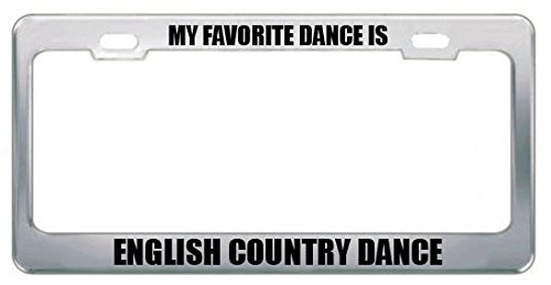 Moon My Favorite Dance is English Country Dance License Plate Frame Tag Perfect for Men Women Car garadge Decor