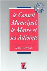 Le conseil municipal, le maire et ses adjoints