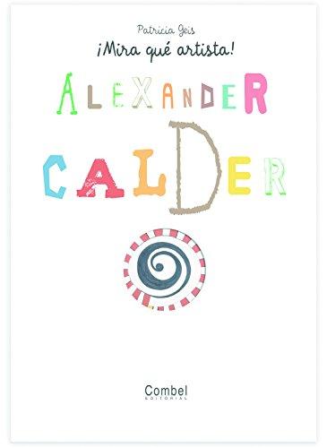 Alexander Calder (¡Mira qué artista!) (Spanish Edition)