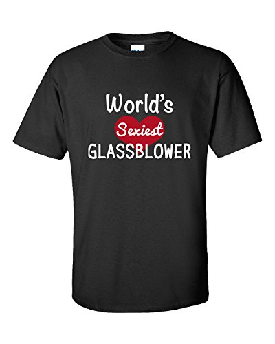World's Sexiest Glassblower - Adult Shirt 4xl - Men For Sexiest Glasses