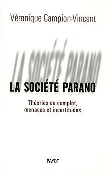 La société parano : Théories du complot, menaces et incertitudes par Campion-Vincent