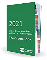 2021 Ontario Occupational Health and Safety Act and Regulations - The Green Book