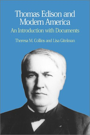 Thomas Edison and Modern America: A Brief History with Documents (The Bedford Series in History and Culture)