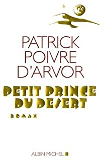 Petit prince du désert : roman