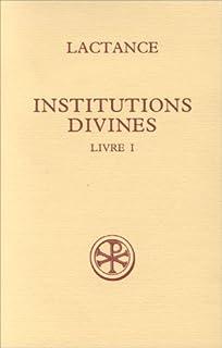 Institutions divines: Livre 1, Lactance