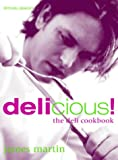 James Martin's Delicious!: The Deli Cookbook