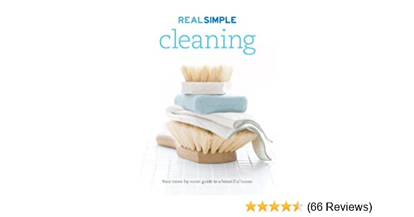 spring cleaning guide tile stone and wood edition.htm real simple cleaning editors of real simple magazine  real simple cleaning editors of real