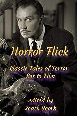 Horror Flick: Classic Tales of Terror Set to Film Paperback