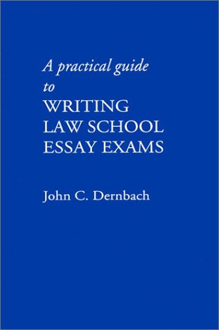 A Practical Guide to Writing Law School Essay Exams