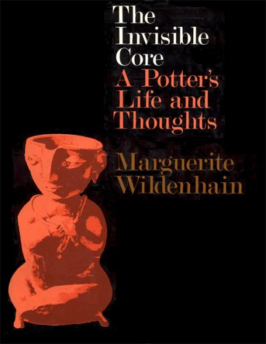 The Invisible Core: A Potter's Life and Thoughts