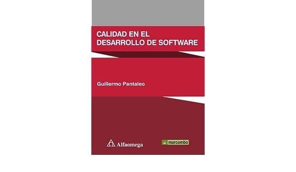 CALIDAD EN EL DESARROLLO DE SOFTWARE GUILLERMO PANTALEO ...