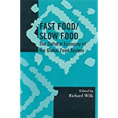 Fast Food/Slow Food: The Cultural Economy of the Global Food System (Society for Economic Anthropology Monograph Series) Richard Wilk, Cathy Banwell, Theodore C. Bestor and Michael L. Burton
