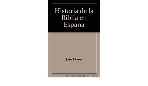 Historia de la biblia en España: Amazon.es: Flores Espinosa, Jose ...