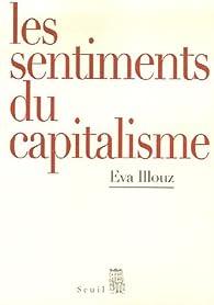 Les sentiments du capitalisme par Eva Illouz