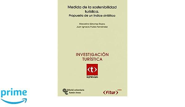 Medida de la sostenibilidad turística: Propuesta de un índice sintético Tribuna Fitur Jorge Vila Fradera: Amazon.es: Marcelino Sánchez Rivero, Juan Ignacio ...