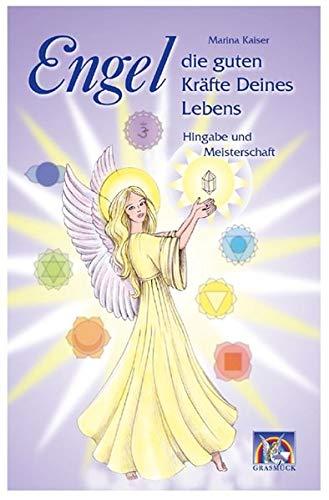 Engel, die guten Kräfte Deines Lebens - Band 2: Hingabe und Meisterschaft