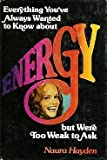 Everything You've Always Wanted to Know about Energy, but Were Too Weak to Ask, Naura Hayden, 0801585732
