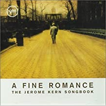 A Fine Romance: Jerome Kern So