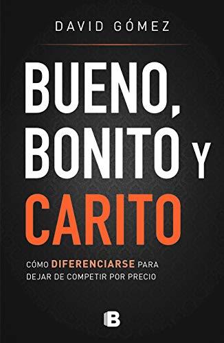 Libro : Bueno, Bonito Y Carito / Nice, Pretty, And Expensiv