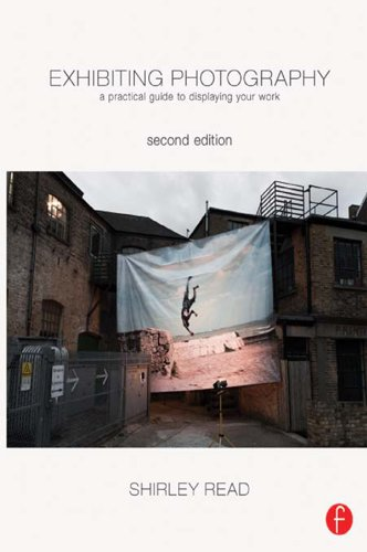 (Exhibiting Photography: A Practical Guide to  Displaying Your Work)