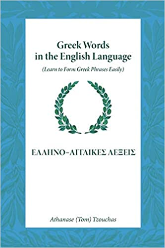 Greek Words in the English Language: Learn To Form Greek