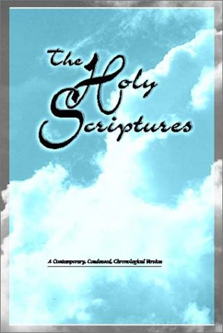 The Holy Scriptures: A Contemporary, Condensed, Chronological Version pdf