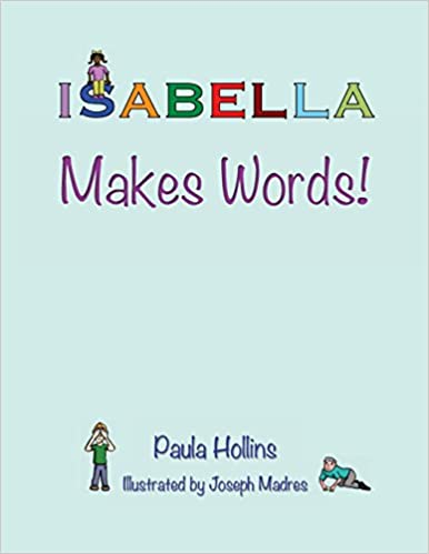 ISABELLA Makes Words!: A personalized world of words based on the