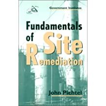 Fundamentals of Site Remediation: For Metal-And Hydrocarbon-Contaminated Soils