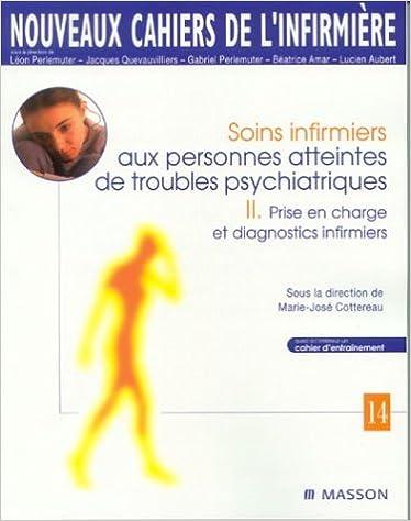 Livre gratuits Soins infirmiers aux personnes atteintes de troubles psychiatriques: II. Prise en charge et diagnostics infirmiers epub pdf