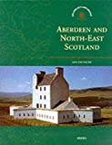 Aberdeen and North-East Scotland (Exploring Scotland's Heritage)