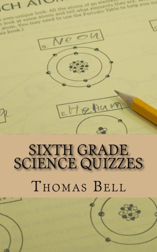 Sixth Grade Science Quizzes: Thomas Bell, Homeschool Brew