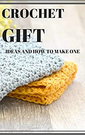Crochet Gifts Gift Ideas On Your Budget
