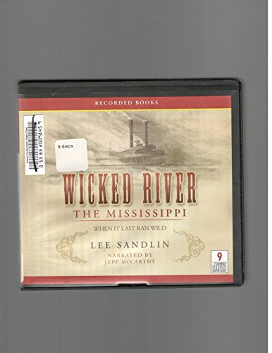 Wicked River (The Mississippi When It Last Ran Wild) (Unabridged Audio CDs)