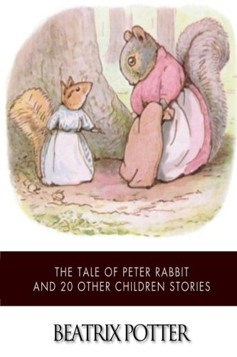 Read Online The Tale of Peter Rabbit and 20 Other Children Stories ebook