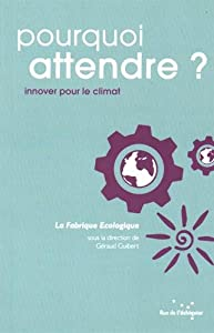 """Afficher """"Pourquoi attendre ? : Innover pour le climat"""""""