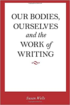Book Our Bodies, Ourselves and the Work of Writing